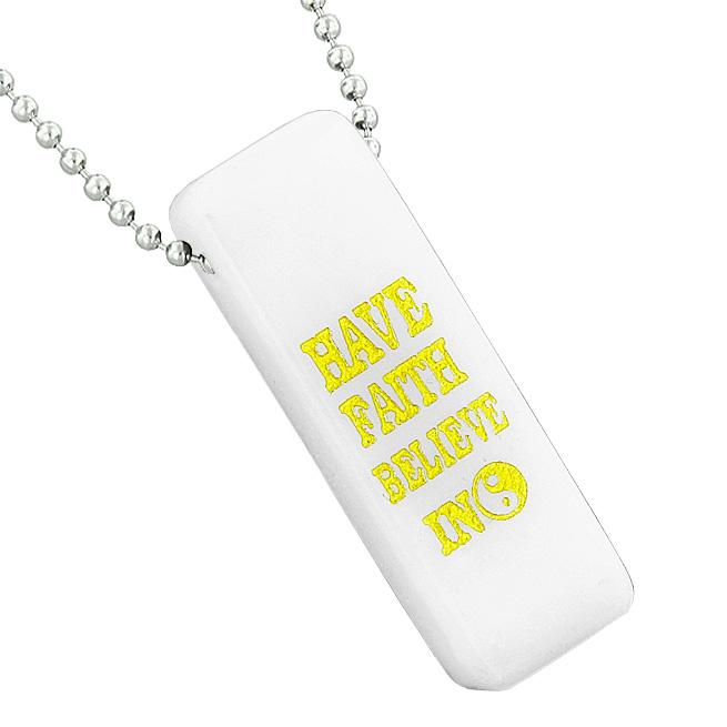 Have Faith Believe in Miracles Reversible Amulet Yin Yang Energy Tag White Quartz 22 inch Necklace